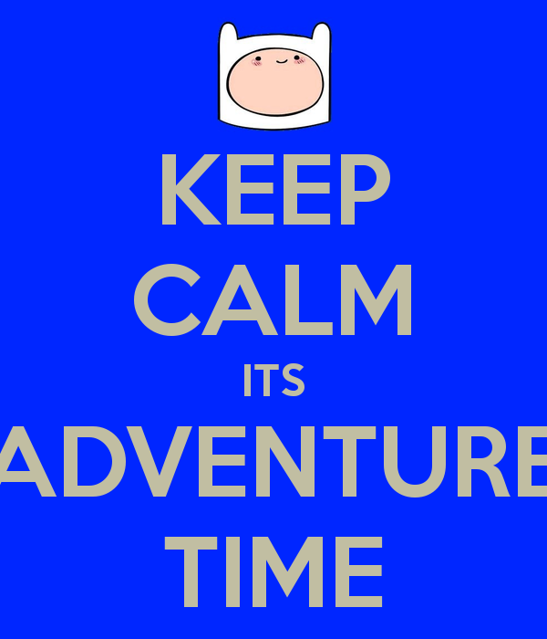 keep-calm-its-adventure-time